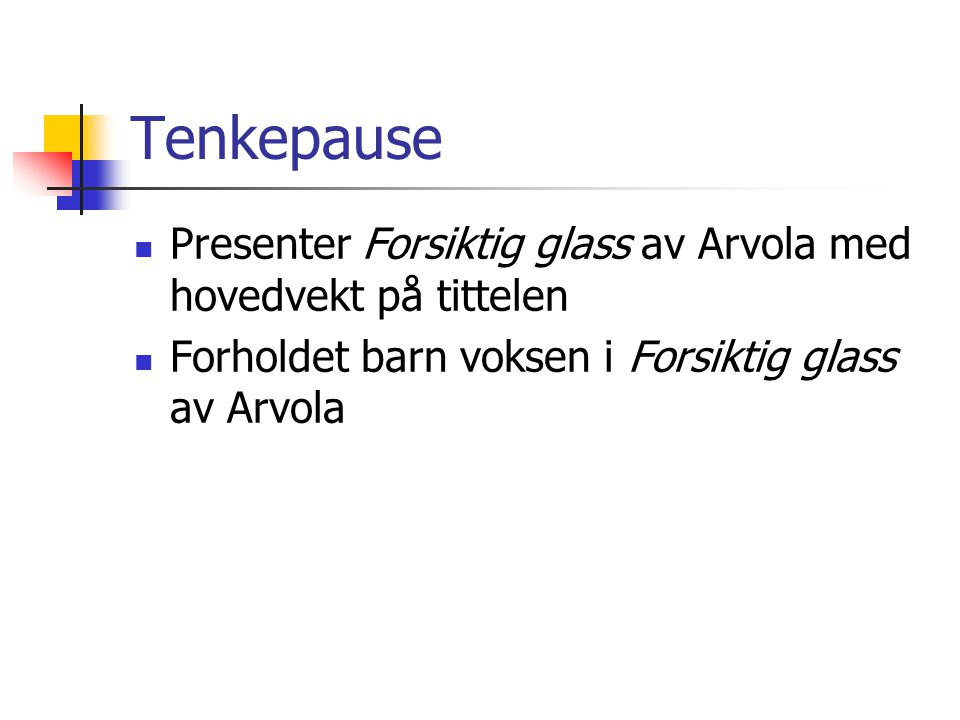 Tenkepause Presenter Forsiktig glass av Arvola med hovedvekt på tittelen.