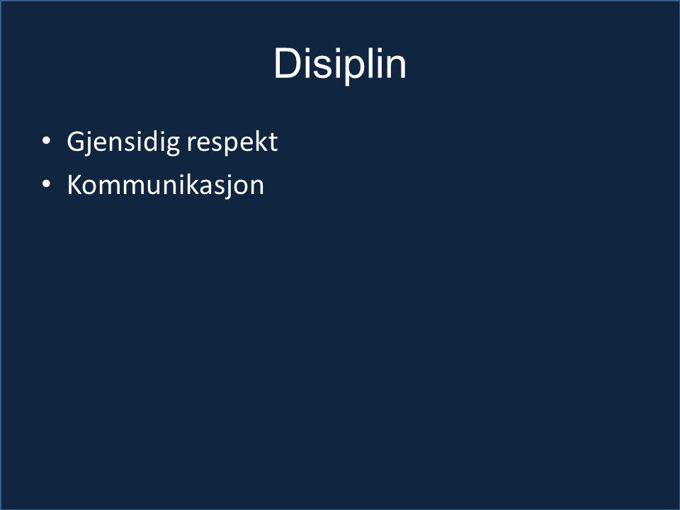 Disiplin Gjensidig respekt Kommunikasjon