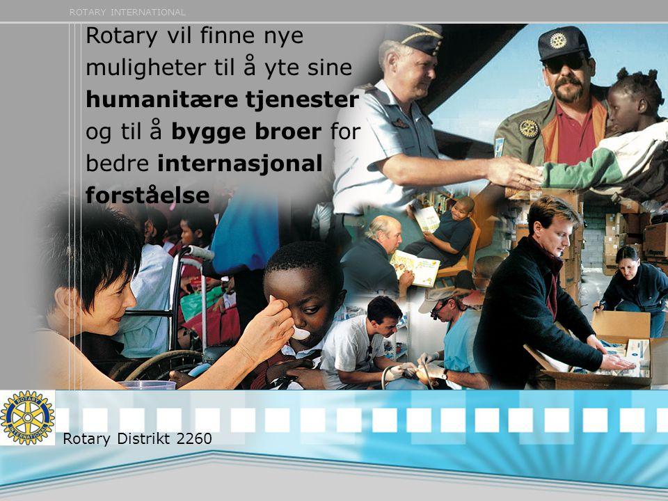 Rotary vil finne nye muligheter til å yte sine humanitære tjenester og til å bygge broer for bedre internasjonal forståelse