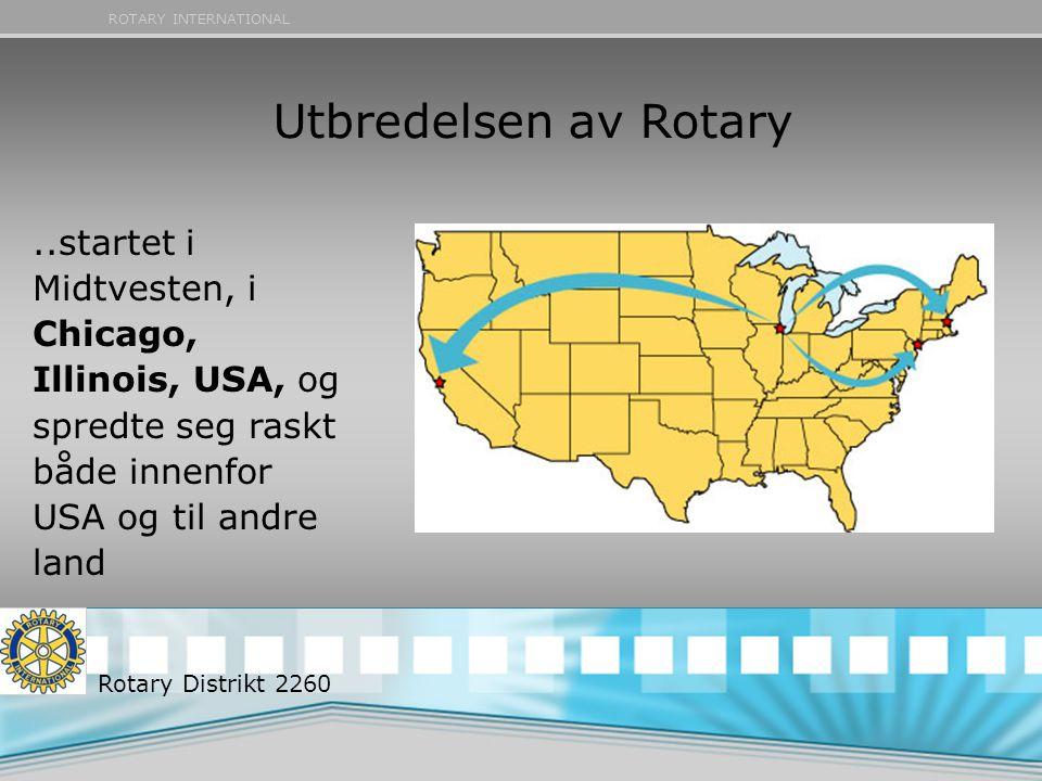 Utbredelsen av Rotary ..startet i Midtvesten, i Chicago, Illinois, USA, og spredte seg raskt både innenfor USA og til andre land.
