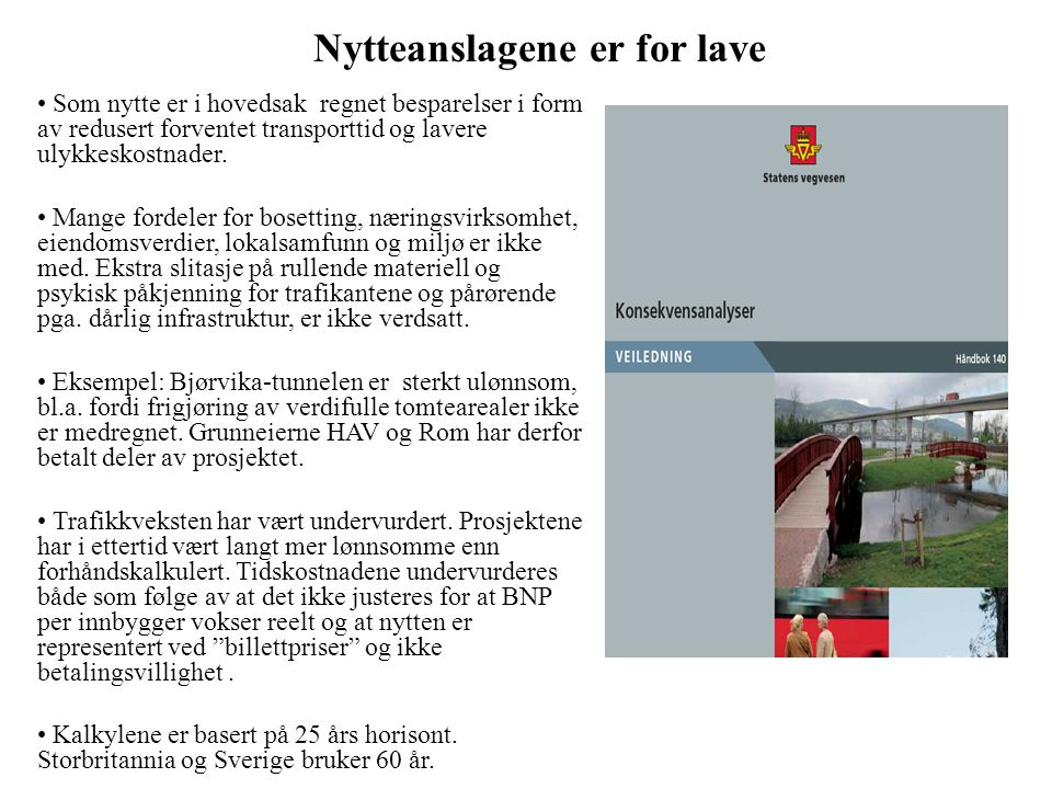 Nytteanslagene er for lave
