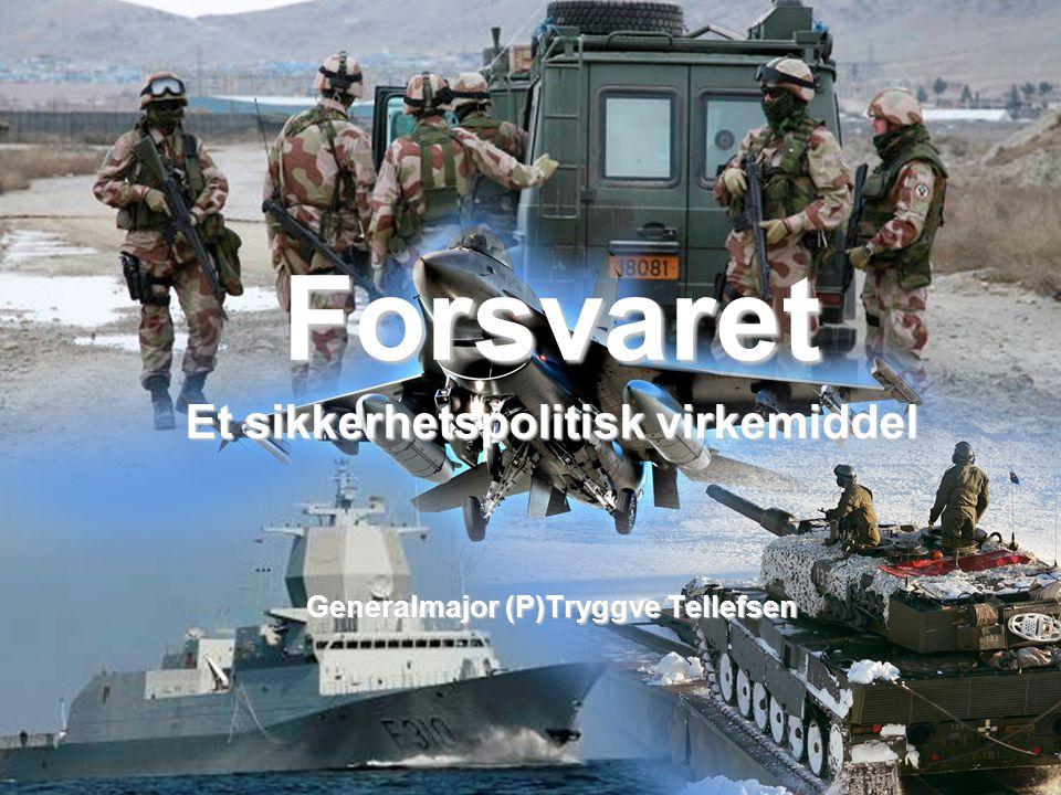 Et sikkerhetspolitisk virkemiddel Generalmajor (P)Tryggve Tellefsen