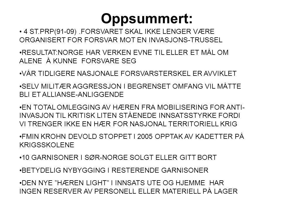 Oppsummert: 4 ST.PRP(91-09) .FORSVARET SKAL IKKE LENGER VÆRE ORGANISERT FOR FORSVAR MOT EN INVASJONS-TRUSSEL.