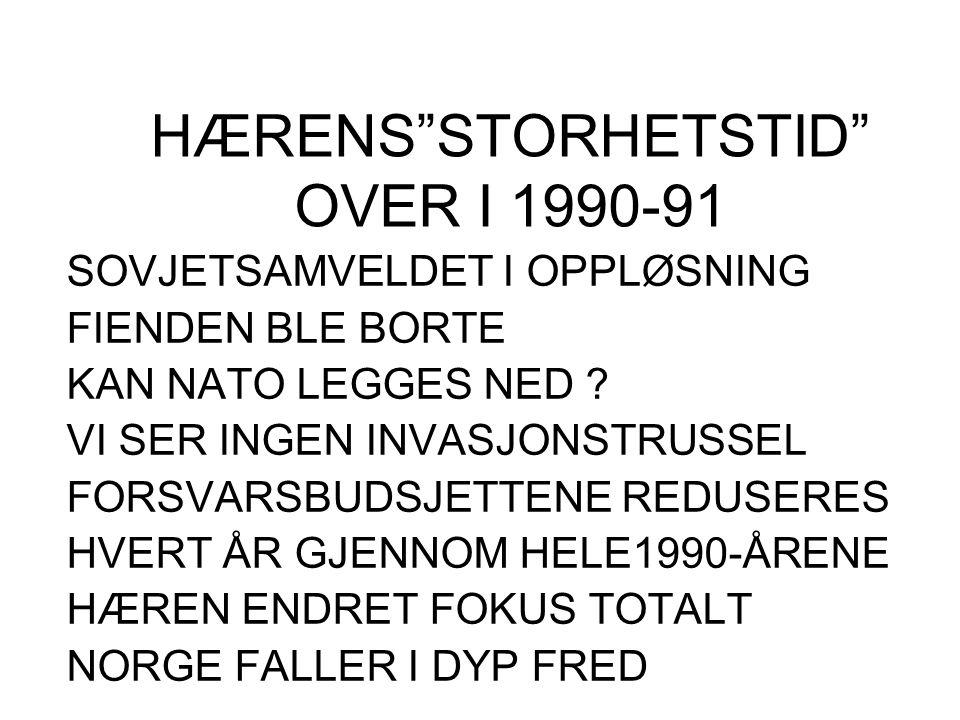 HÆRENS STORHETSTID OVER I 1990-91