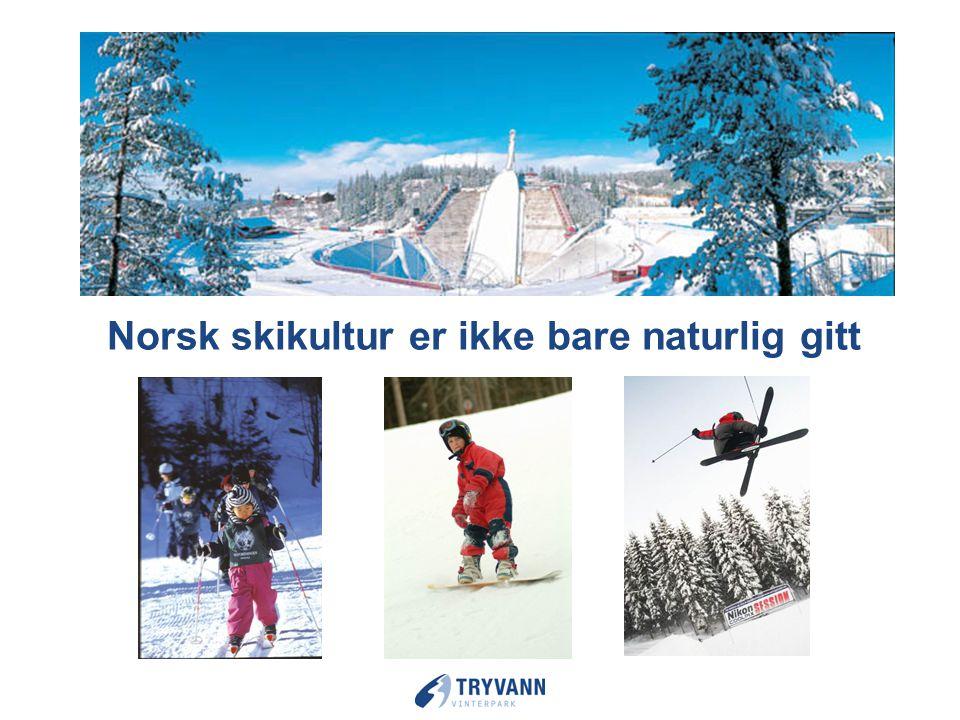Norsk skikultur er ikke bare naturlig gitt
