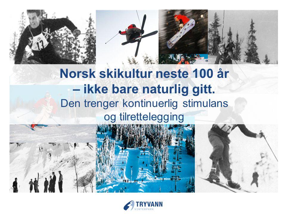 Norsk skikultur neste 100 år – ikke bare naturlig gitt