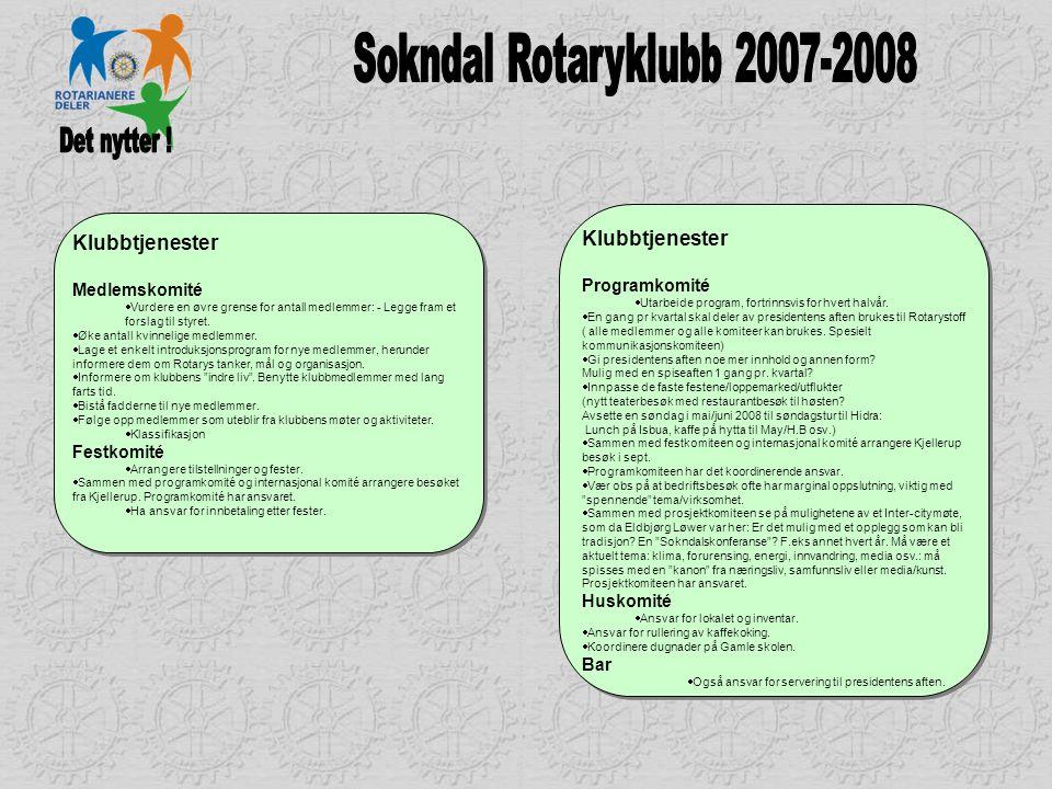 Det nytter ! Sokndal Rotaryklubb 2007-2008 Klubbtjenester