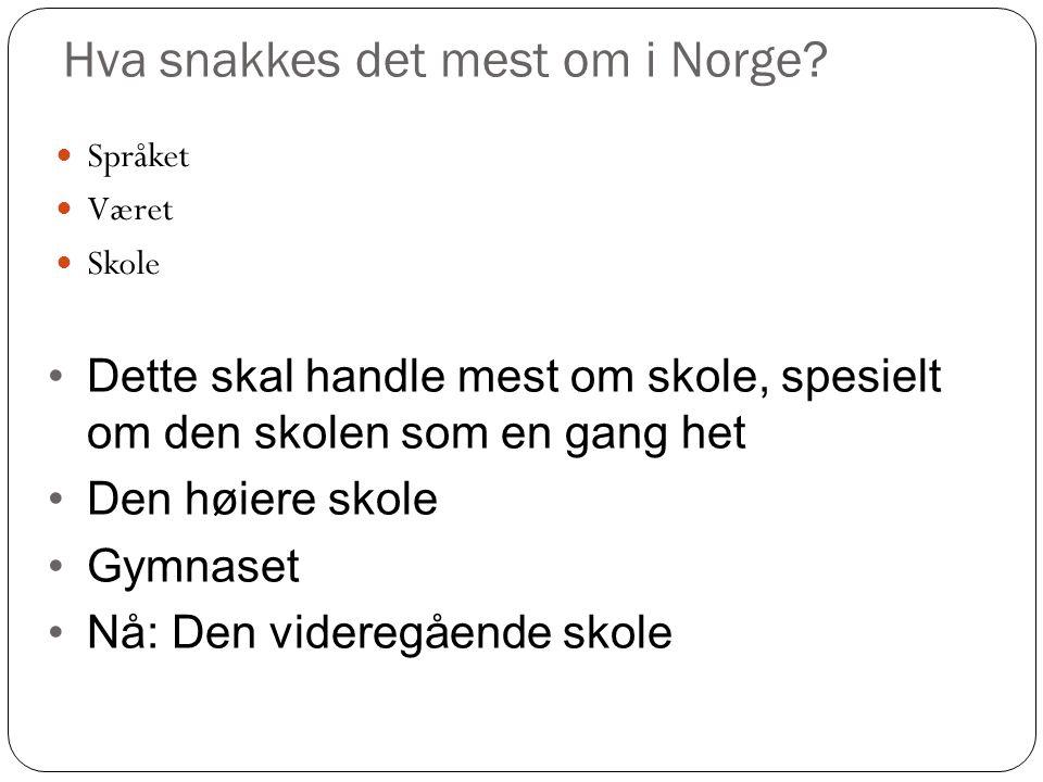 Hva snakkes det mest om i Norge