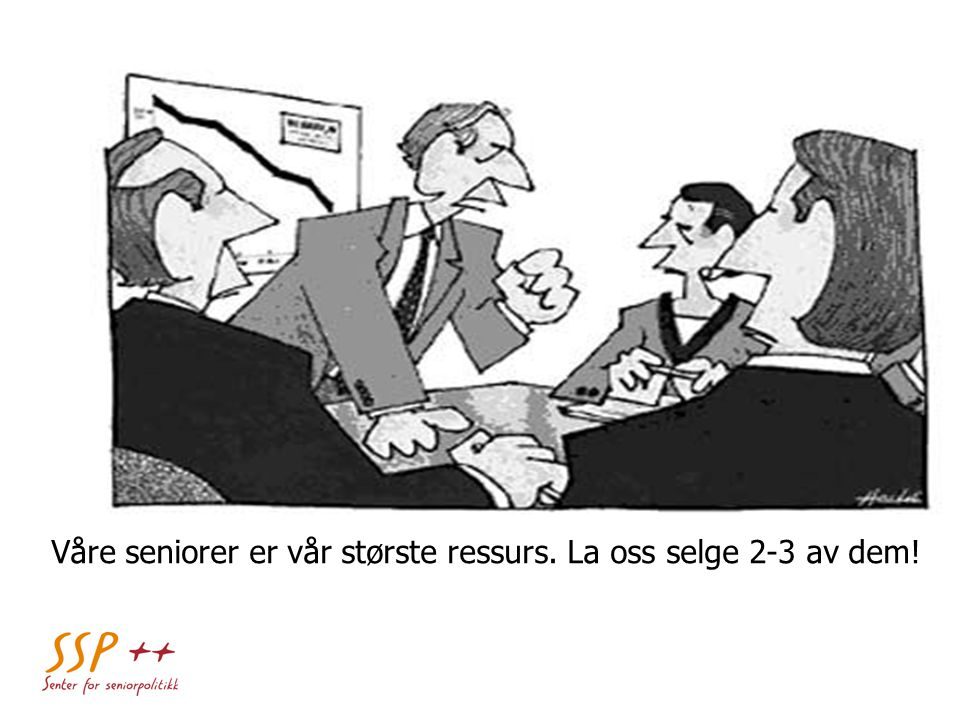 Våre seniorer er vår største ressurs. La oss selge 2-3 av dem!