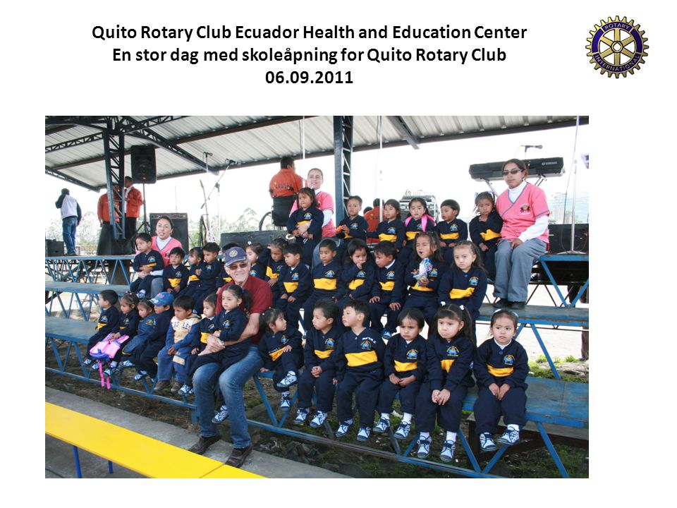 Quito Rotary Club Ecuador Health and Education Center En stor dag med skoleåpning for Quito Rotary Club 06.09.2011
