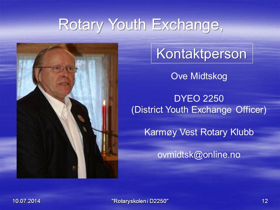 Rotary Youth Exchange, Kontaktperson Ove Midtskog DYEO 2250