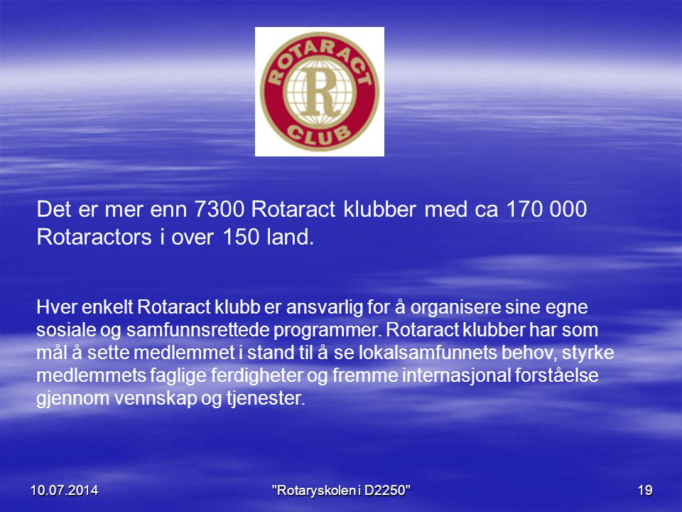 Det er mer enn 7300 Rotaract klubber med ca 170 000 Rotaractors i over 150 land.