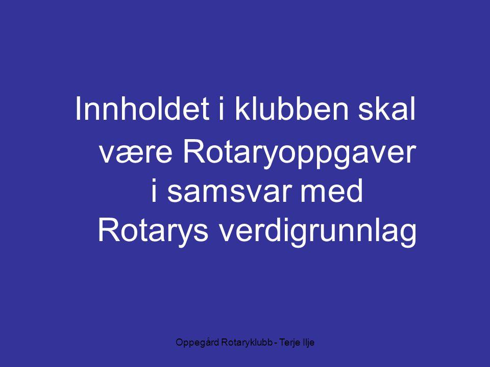 være Rotaryoppgaver i samsvar med Rotarys verdigrunnlag