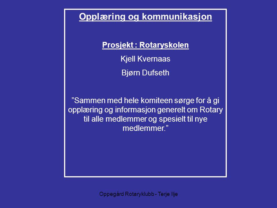 Opplæring og kommunikasjon Prosjekt : Rotaryskolen