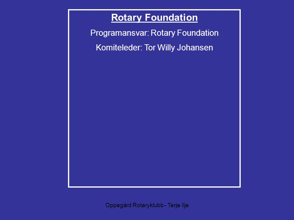 Rotary Foundation Programansvar: Rotary Foundation