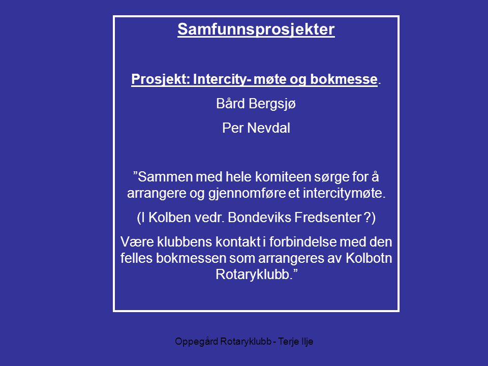 Samfunnsprosjekter Prosjekt: Intercity- møte og bokmesse. Bård Bergsjø