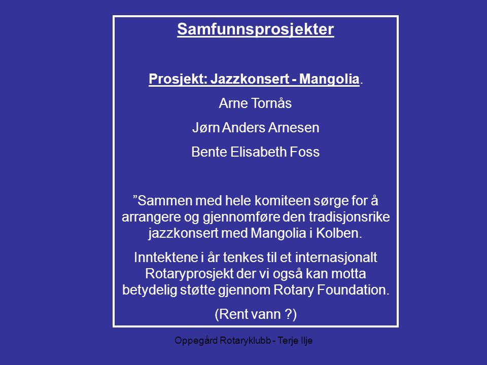 Samfunnsprosjekter Prosjekt: Jazzkonsert - Mangolia. Arne Tornås