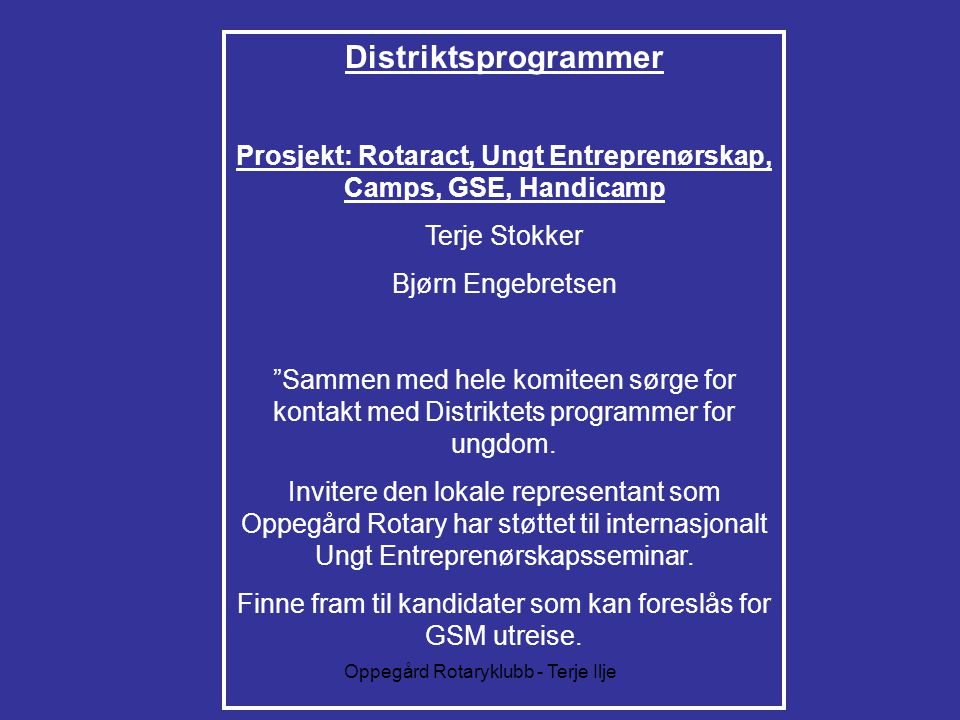 Prosjekt: Rotaract, Ungt Entreprenørskap, Camps, GSE, Handicamp