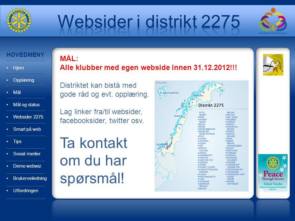 Websider i distrikt 2275 Ta kontakt om du har spørsmål! MÅL: