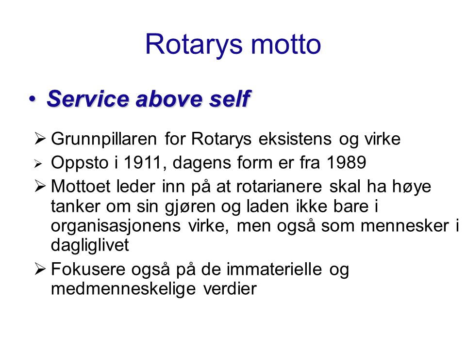 Rotarys motto Service above self