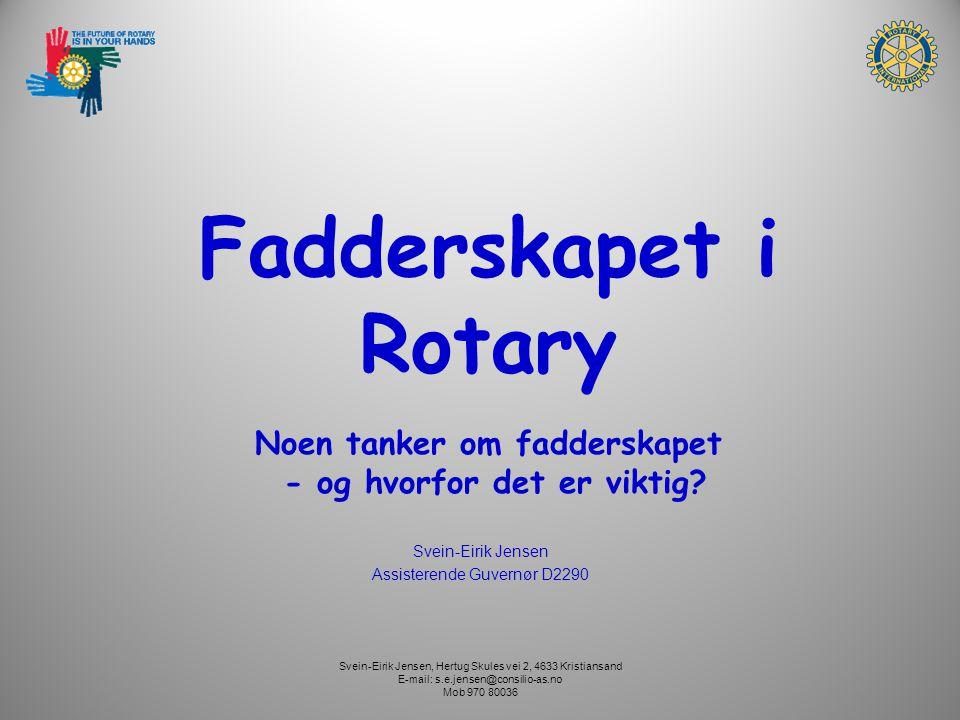 Fadderskapet i Rotary Noen tanker om fadderskapet - og hvorfor det er viktig