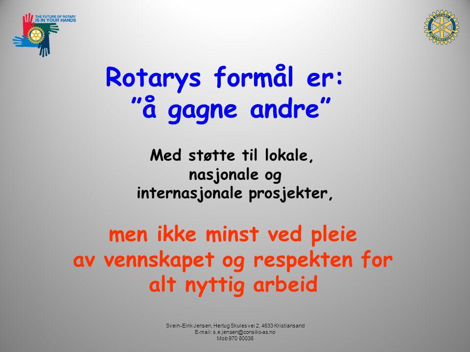 Rotarys formål er: å gagne andre