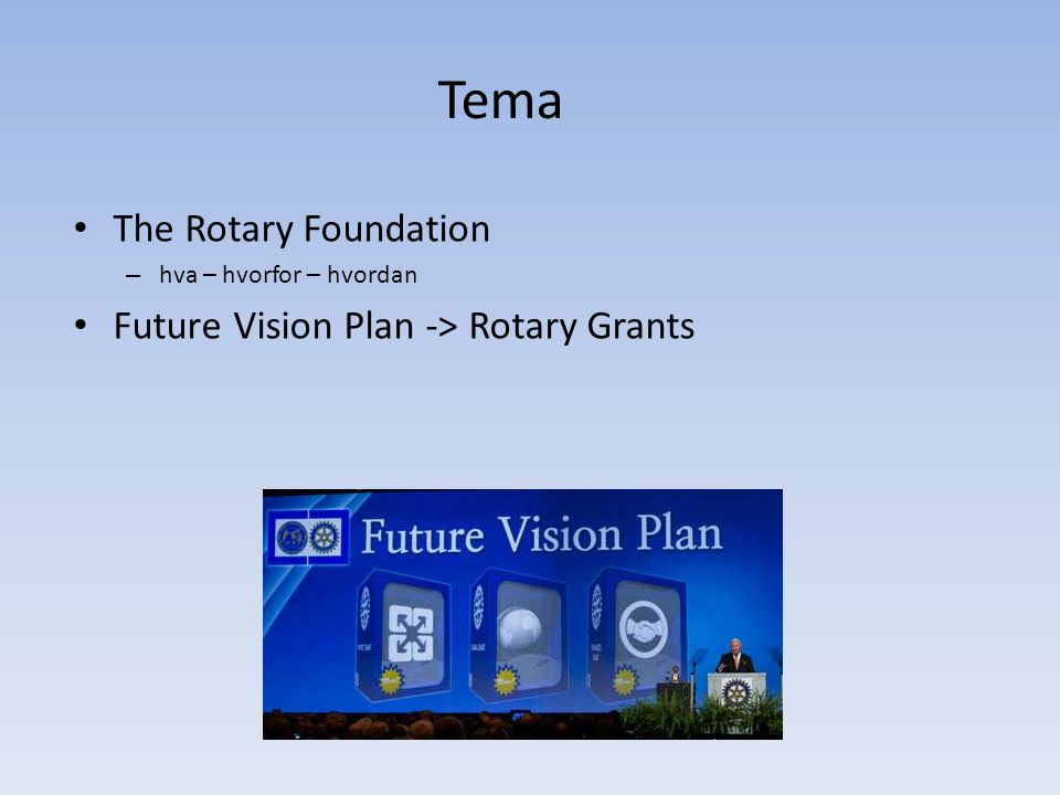Tema The Rotary Foundation Future Vision Plan -> Rotary Grants