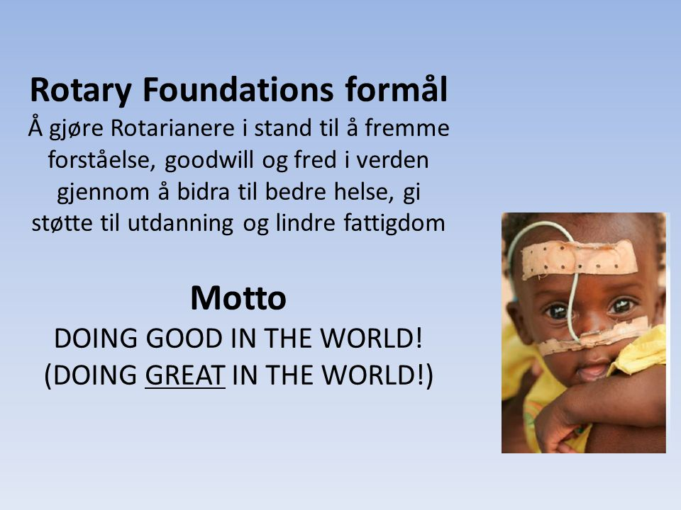 Rotary Foundations formål