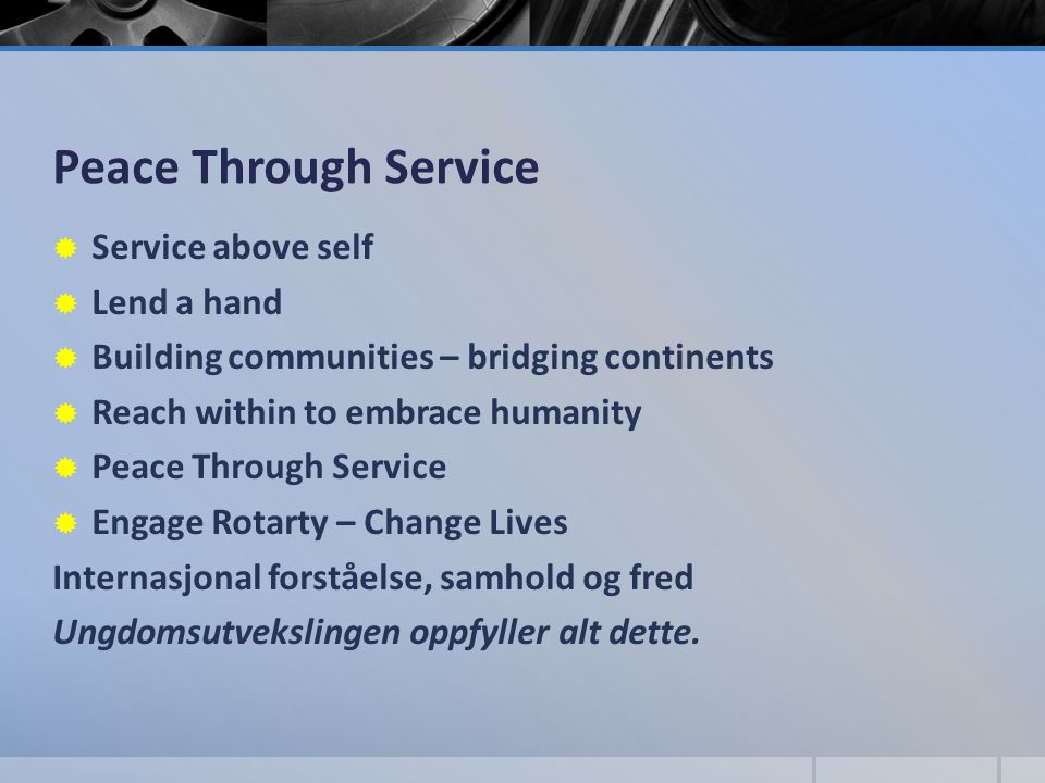 Peace Through Service Service above self Lend a hand