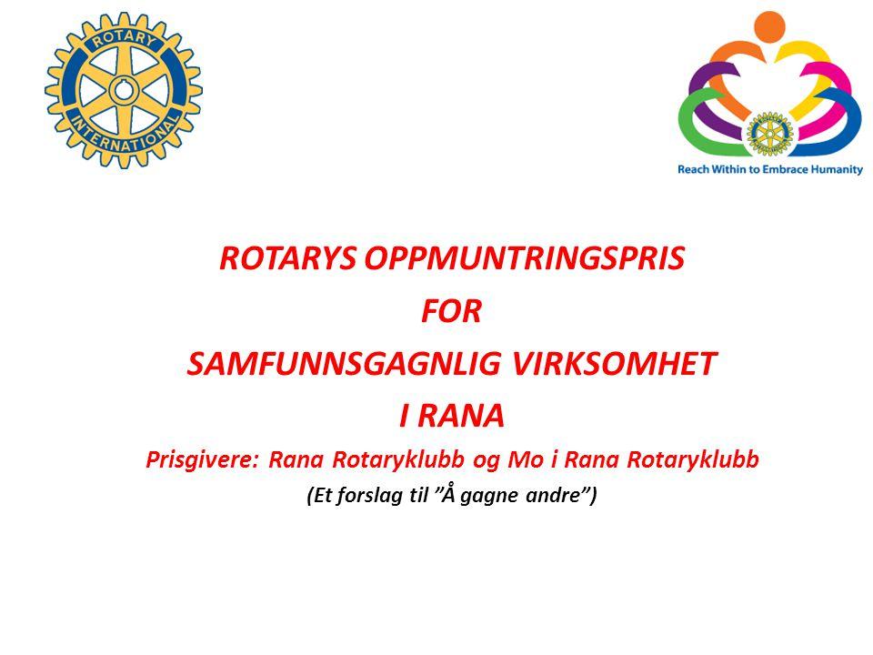 ROTARYS OPPMUNTRINGSPRIS FOR SAMFUNNSGAGNLIG VIRKSOMHET I RANA