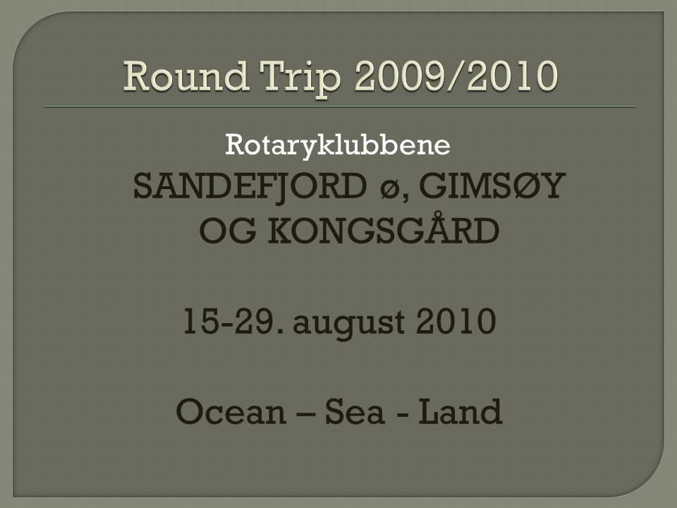 Rotaryklubbene SANDEFJORD ø, GIMSØY OG KONGSGÅRD
