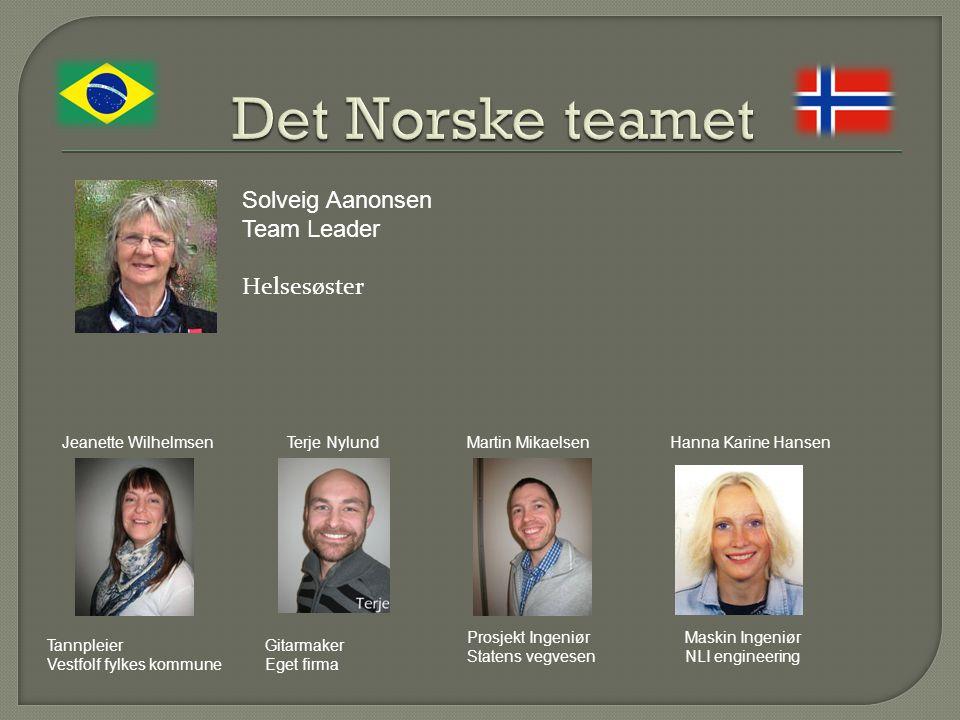 Det Norske teamet Solveig Aanonsen Team Leader Helsesøster