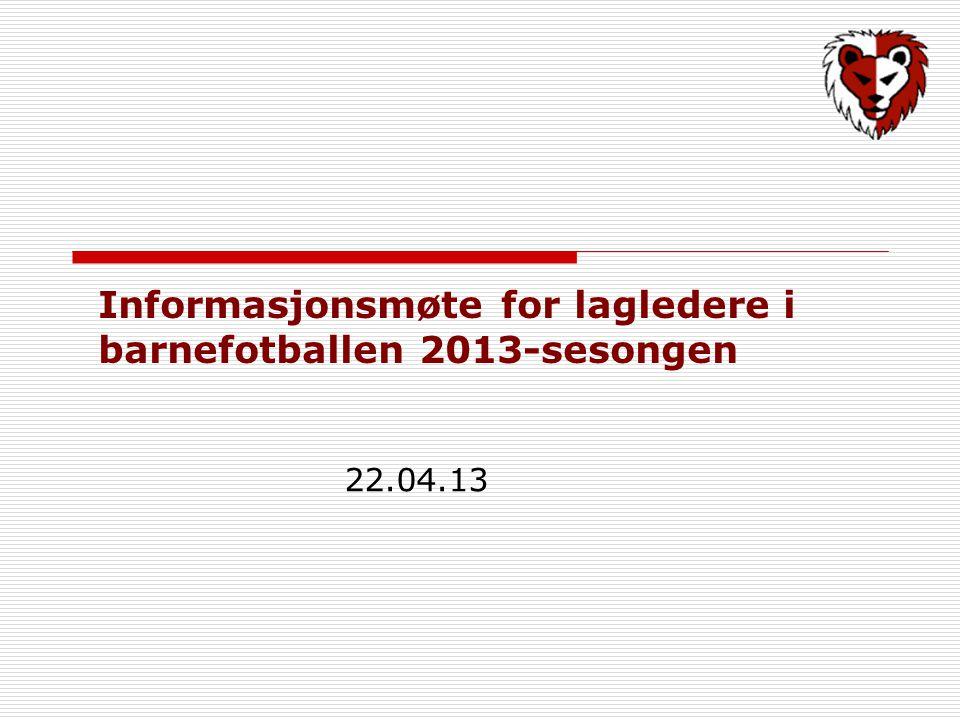 Informasjonsmøte for lagledere i barnefotballen 2013-sesongen