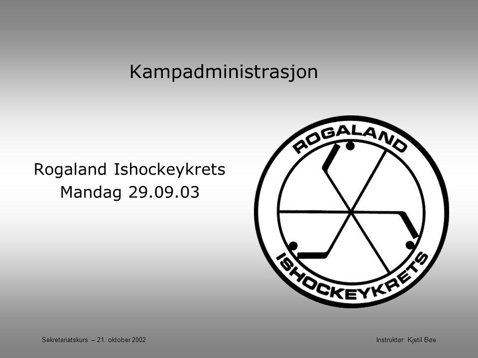 Rogaland Ishockeykrets Mandag 29.09.03