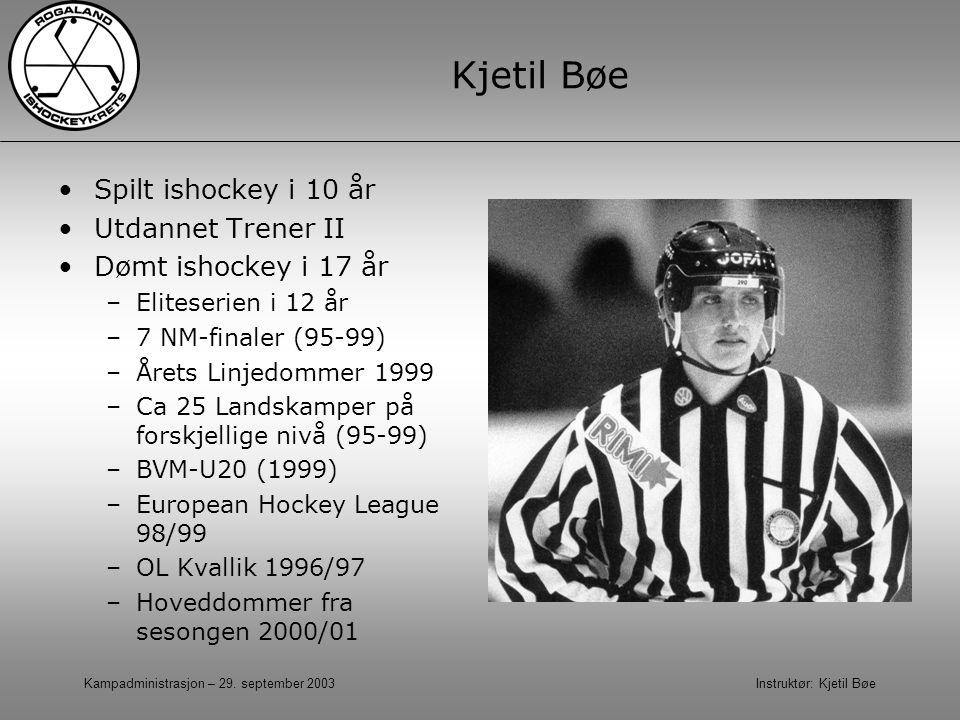 Kjetil Bøe Spilt ishockey i 10 år Utdannet Trener II