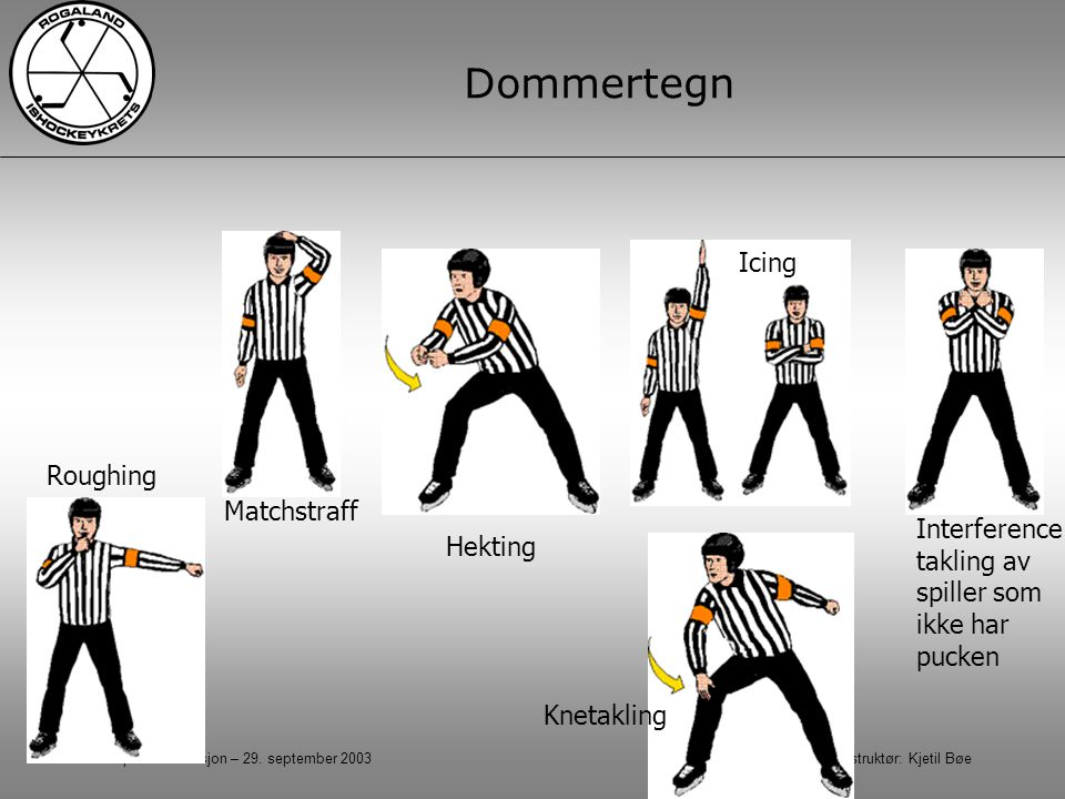 Dommertegn Icing Roughing Matchstraff