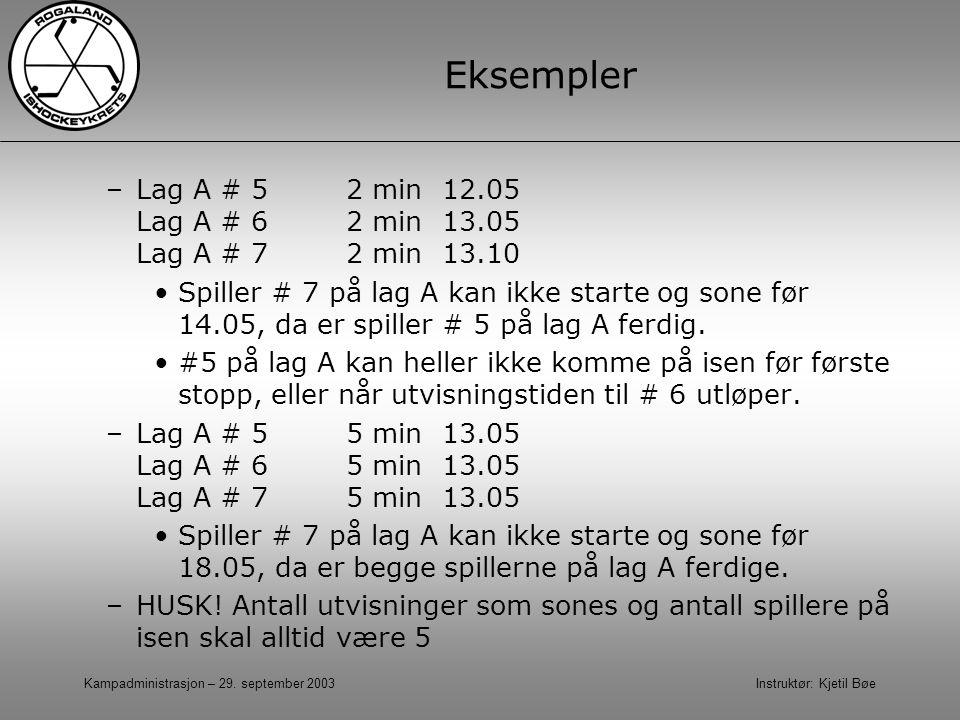Eksempler Lag A # 5 2 min 12.05 Lag A # 6 2 min 13.05 Lag A # 7 2 min 13.10.