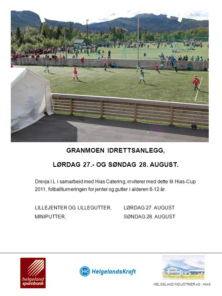 GRANMOEN IDRETTSANLEGG, LØRDAG 27.- OG SØNDAG 28. AUGUST.