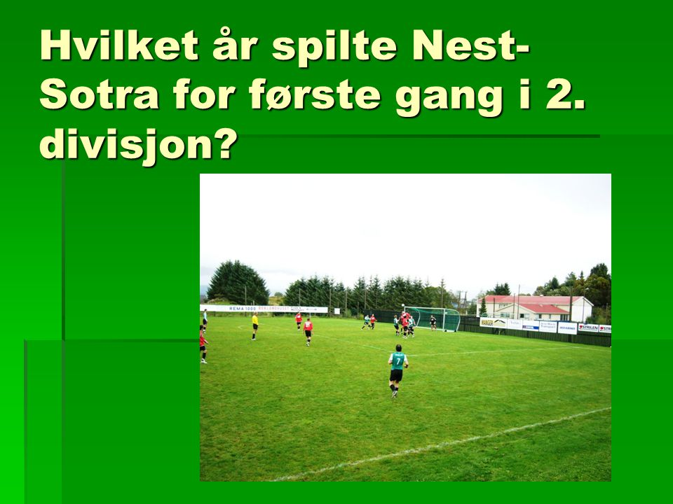 Hvilket år spilte Nest-Sotra for første gang i 2. divisjon