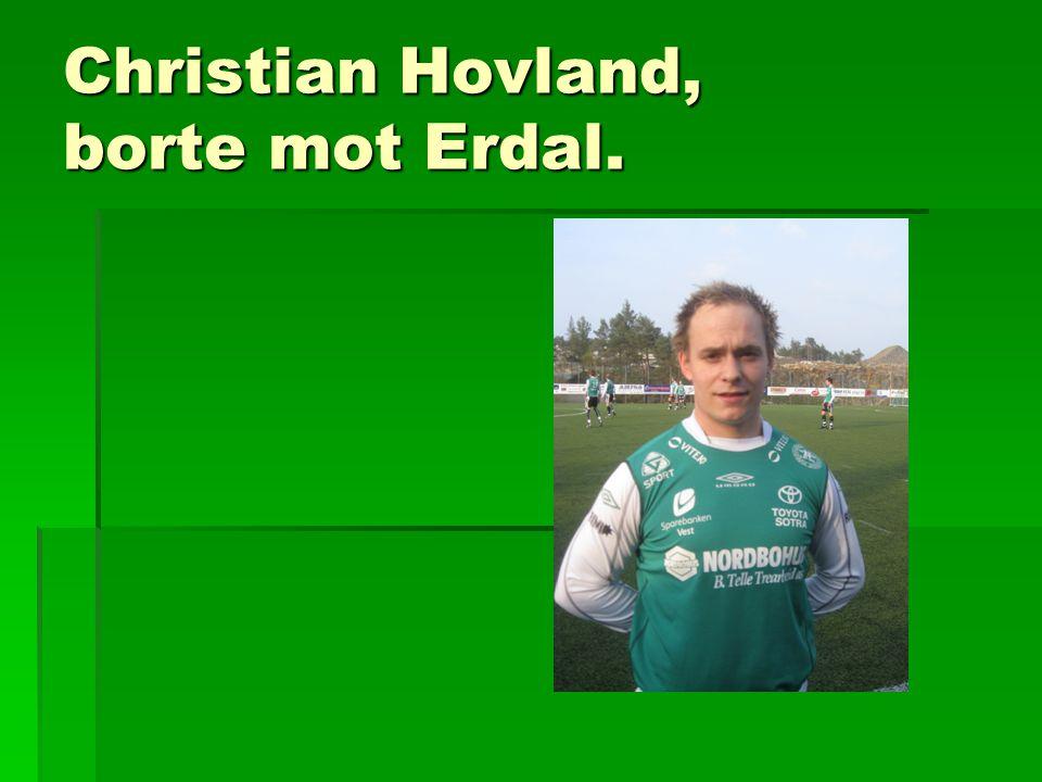 Christian Hovland, borte mot Erdal.