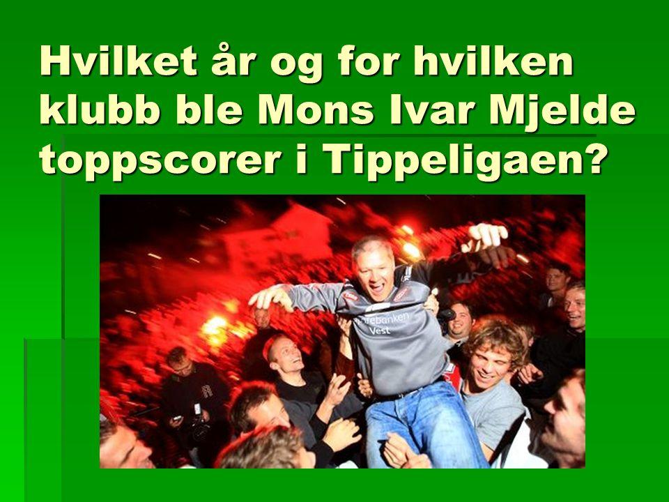 Hvilket år og for hvilken klubb ble Mons Ivar Mjelde toppscorer i Tippeligaen