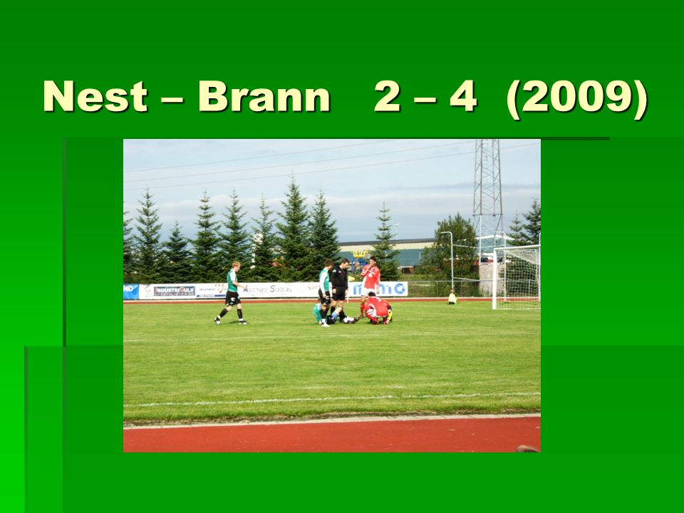 Nest – Brann 2 – 4 (2009)
