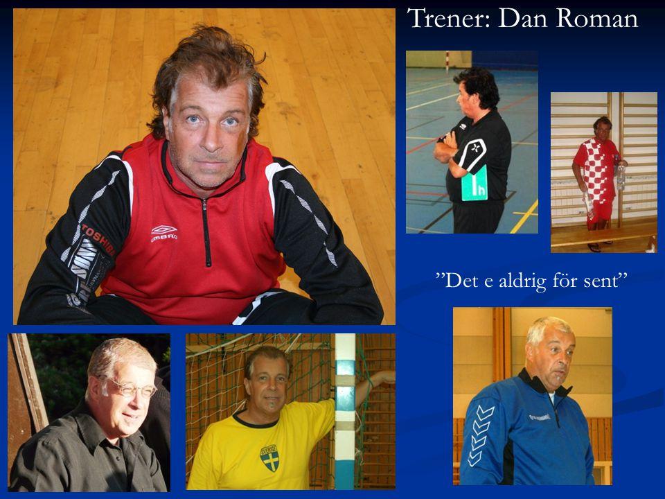 Trener: Dan Roman Det e aldrig för sent