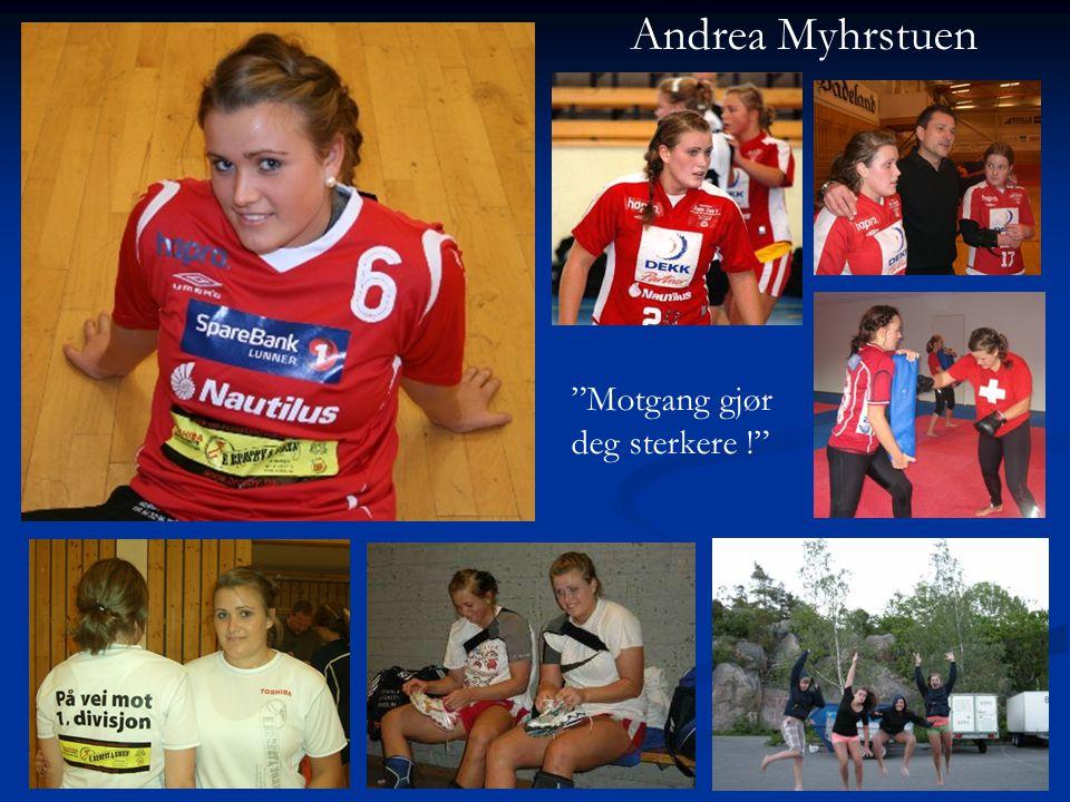 Andrea Myhrstuen Motgang gjør deg sterkere !
