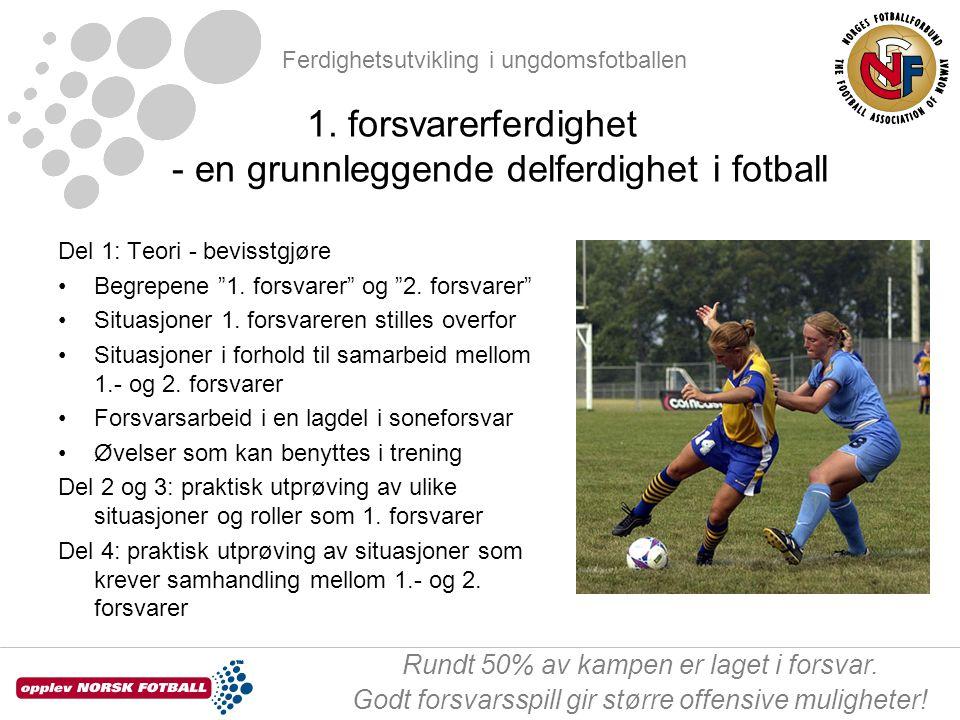 1. forsvarerferdighet - en grunnleggende delferdighet i fotball