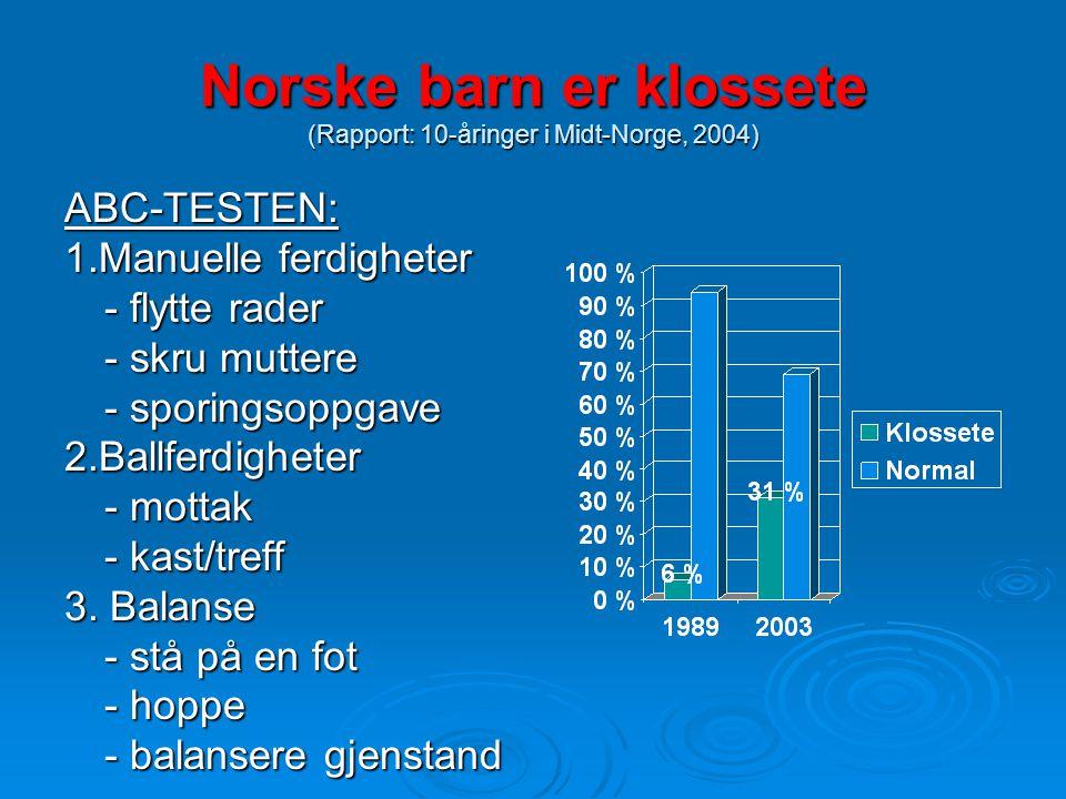 Norske barn er klossete (Rapport: 10-åringer i Midt-Norge, 2004)