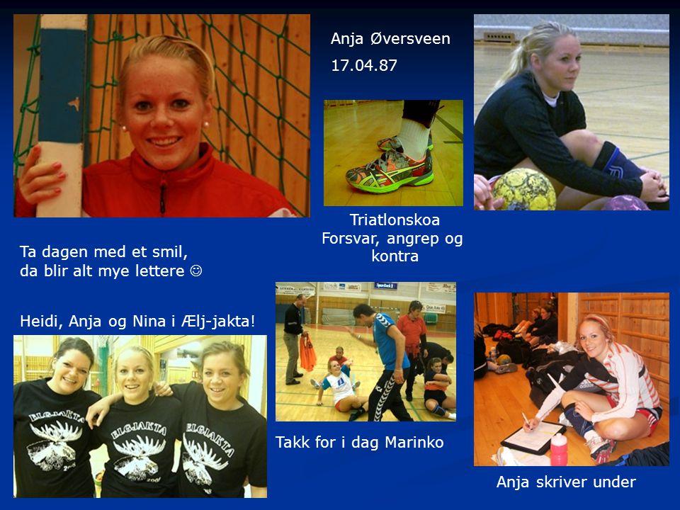 Anja Øversveen 17.04.87. Triatlonskoa. Forsvar, angrep og. kontra. Ta dagen med et smil, da blir alt mye lettere 