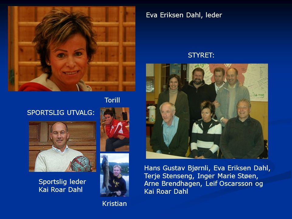 Eva Eriksen Dahl, leder STYRET: Torill. SPORTSLIG UTVALG: Hans Gustav Bjørnli, Eva Eriksen Dahl,