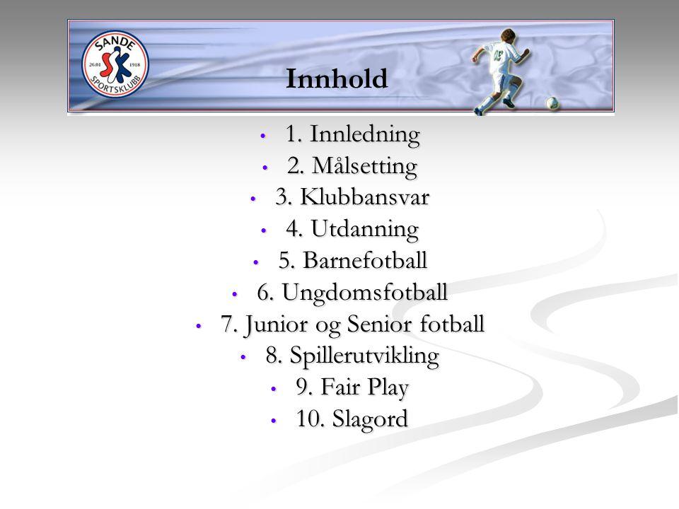 7. Junior og Senior fotball