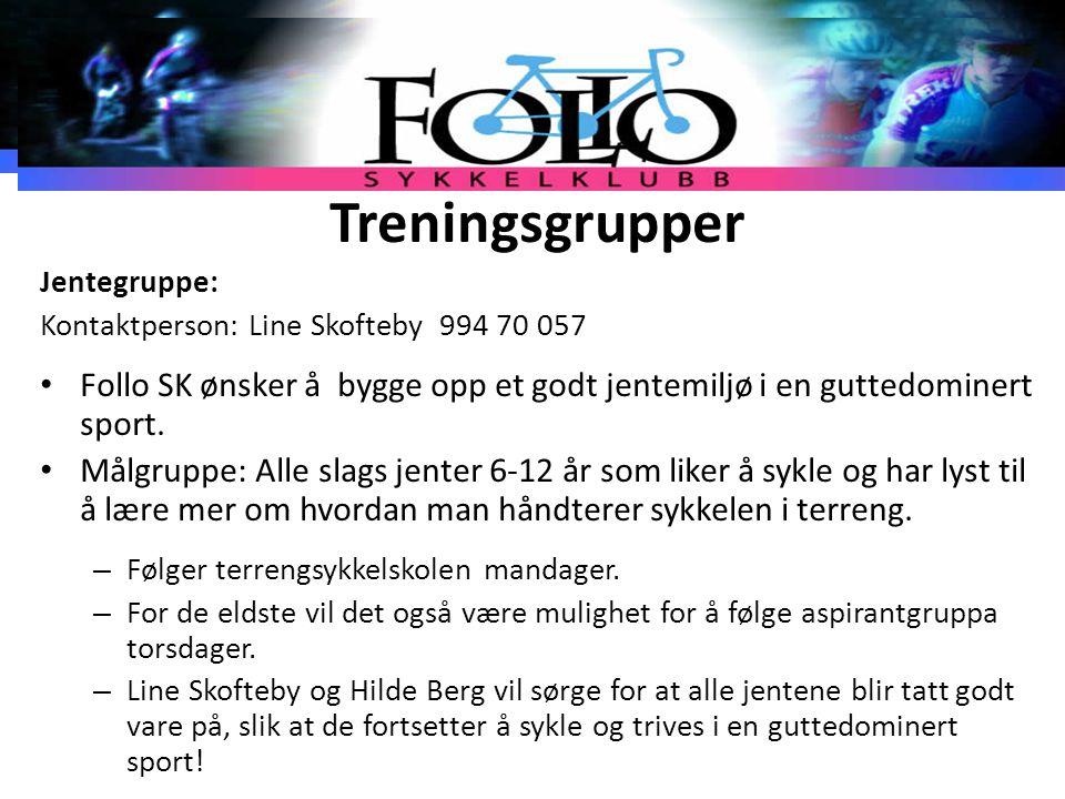 Treningsgrupper Jentegruppe: Kontaktperson: Line Skofteby 994 70 057. Follo SK ønsker å bygge opp et godt jentemiljø i en guttedominert sport.